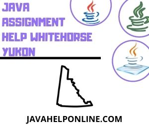 Java Assignment Help Whitehorse Yukon