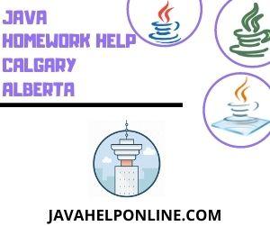 Java Homework Help Calgary Alberta